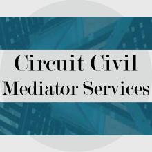 Circuit Civil Mediator Services
